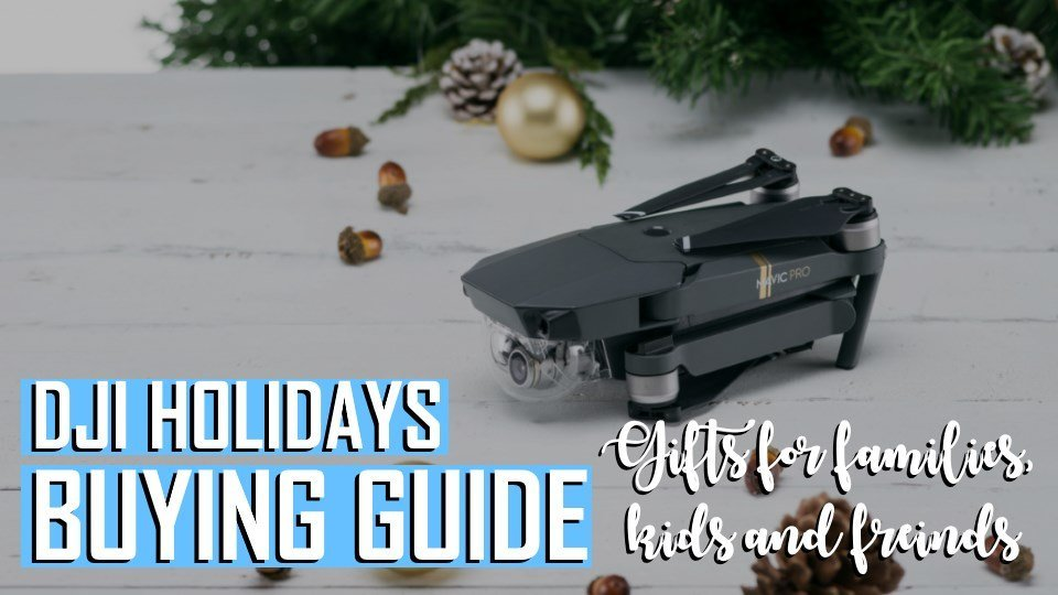DJI Holidays Buying Guide Gifts for Families, Kids and Friends