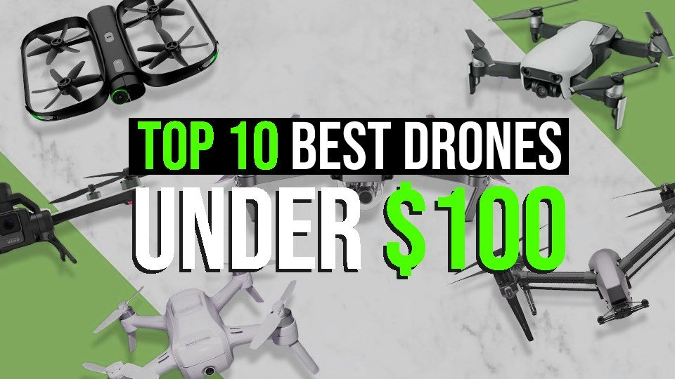 Top 10 Best Drones Under 100 The Ultimate Guide for Beginners