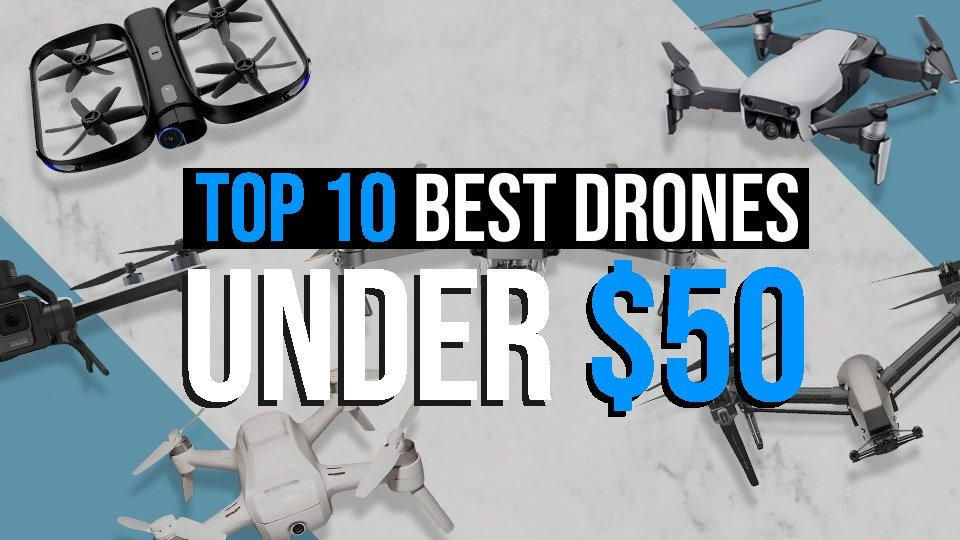Top 10 Best Drones Under 50 The Ultimate Guide for Beginners